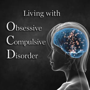 Living with Obsessive-Compulisve Disorder