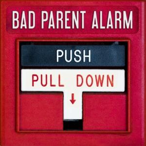 Bad Parent Alarm